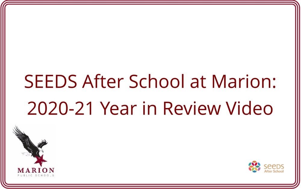 SEEDS After School at Marion: 2020-21 Year in Review